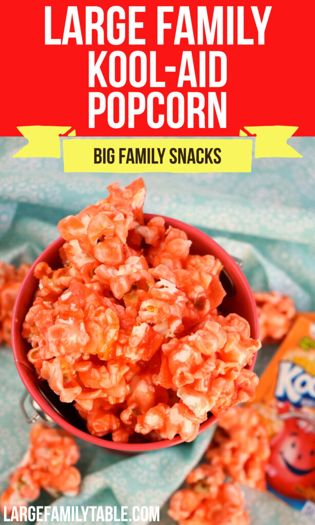 Big Family Kool-Aid Popcorn | Snacks for Large Families