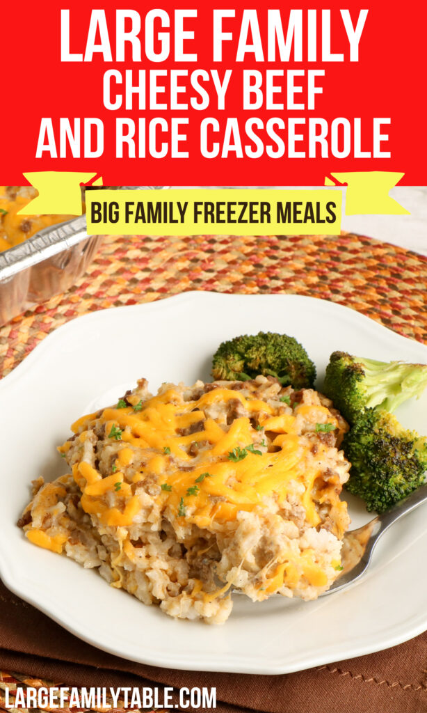 Big Family Cheesy Beef and Rice Casserole | Freezer Meals for Large Families