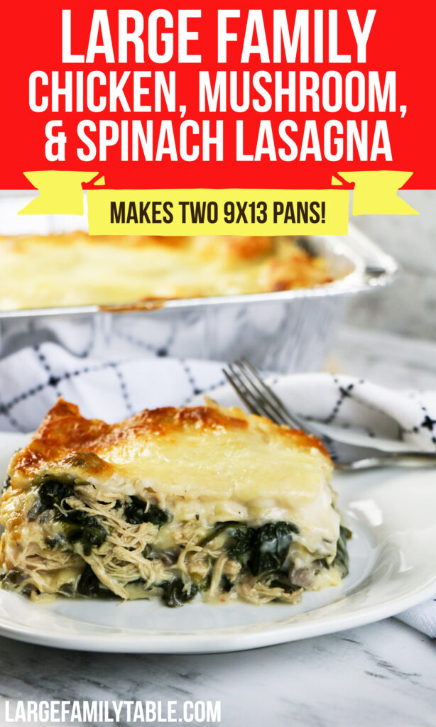 Large Family Freezer Meals: Chicken, Mushroom, and Spinach Lasagna | Two 9x13 Freezable Casseroles!