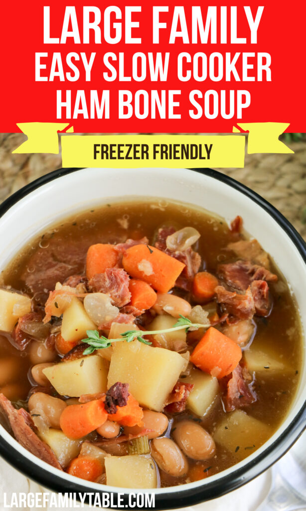 Large Family Easy Slow Cooker Ham Bone Soup | Freezer-Friendly, Dairy Free