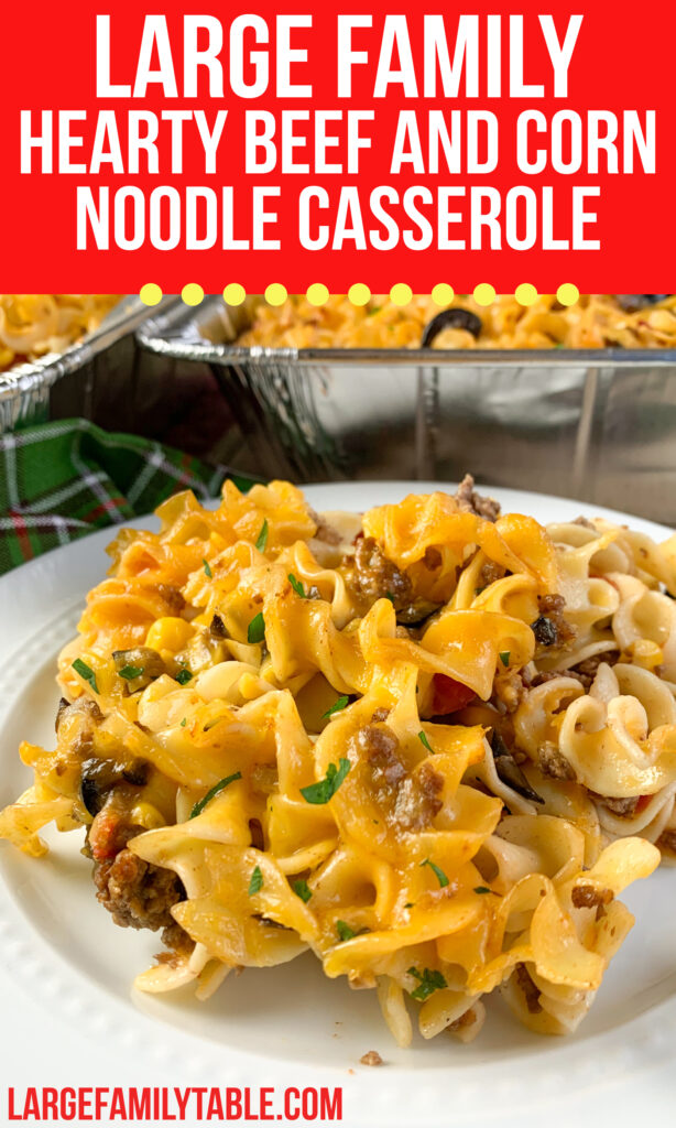 Large Family Hearty Beef and Corn Noodle Casserole