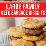 Large Family Keto Sausage Biscuits