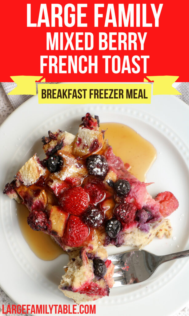 Large Family Mixed Berry French Toast for the Freezer   Make-Ahead Big Family Breakfast Freezer Meals!