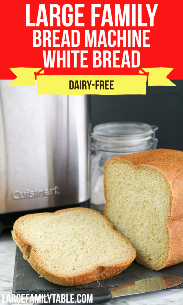 Large Family Bread Machine White Bread, Dairy-free