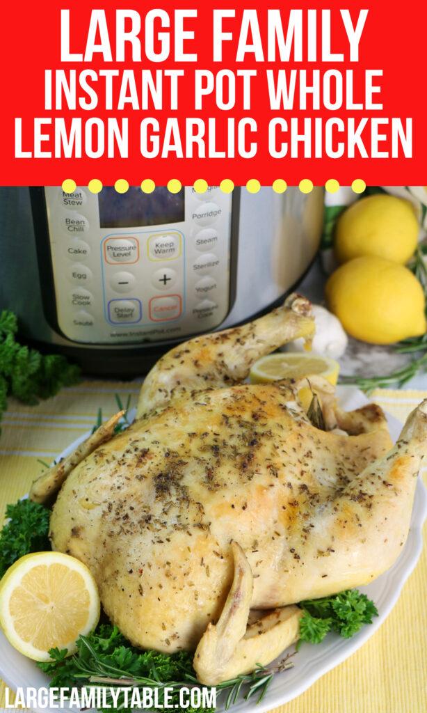 Large Family Instant Pot Whole Lemon Garlic Chicken