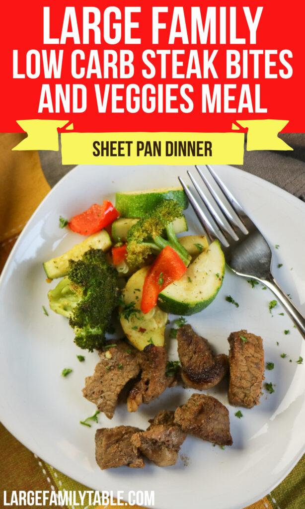 Large Family Low Carb Sheet Pan Steak Bites and Veggies Meal