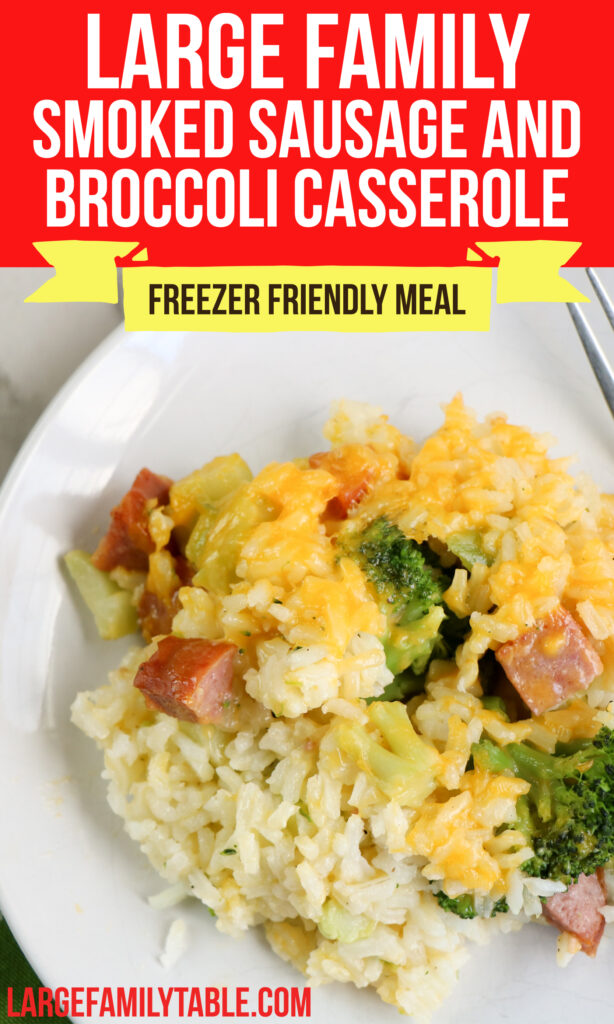 Large Family Smoked Sausage and Broccoli Casserole | Big Family Freezer Meals
