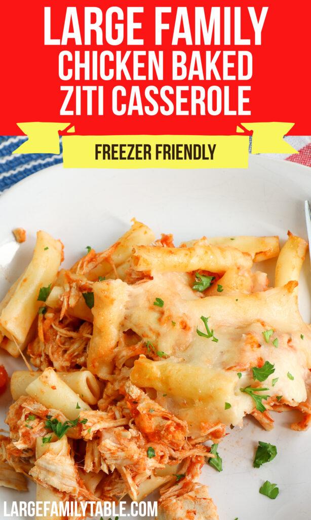 Big Family Freezer-Friendly Chicken Baked Ziti Casserole