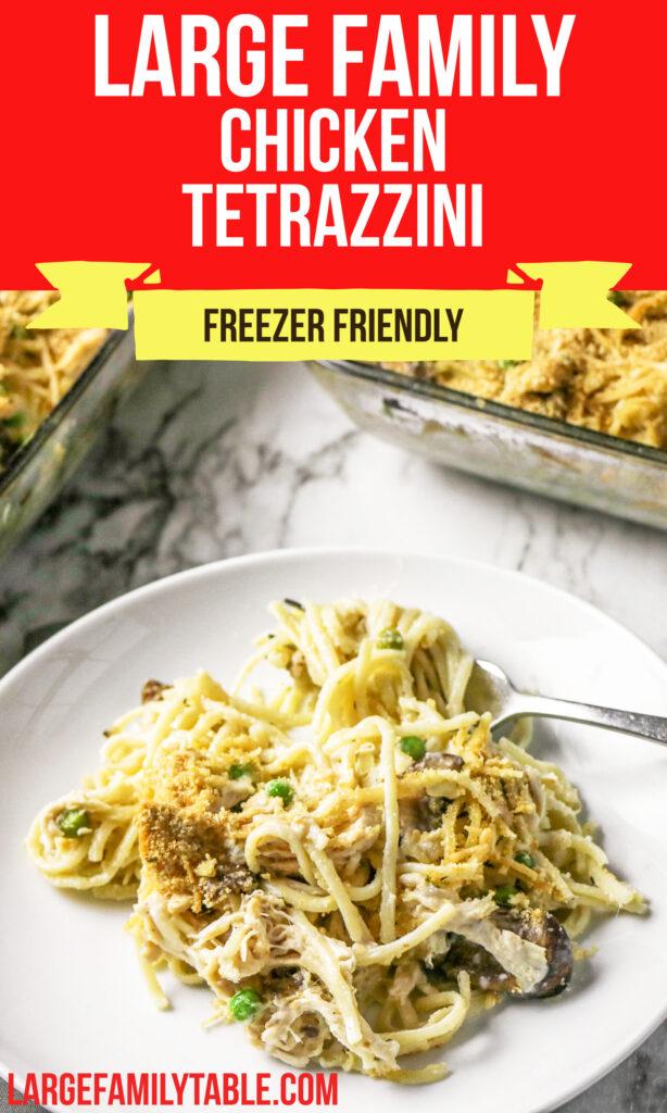 Large Family Freezer-Friendly Chicken Tetrazzini