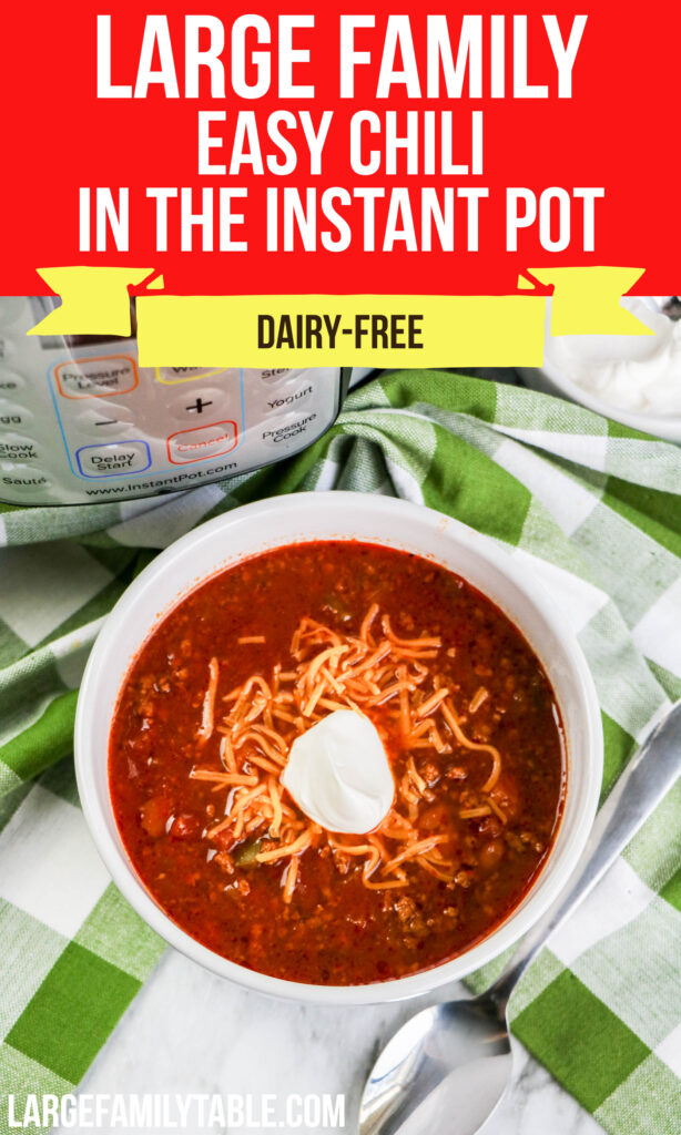 Large Family Easy Chili in the Instant Pot | Dairy-free