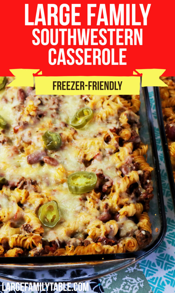 Big Family Freezer-Friendly Southwestern Casserole