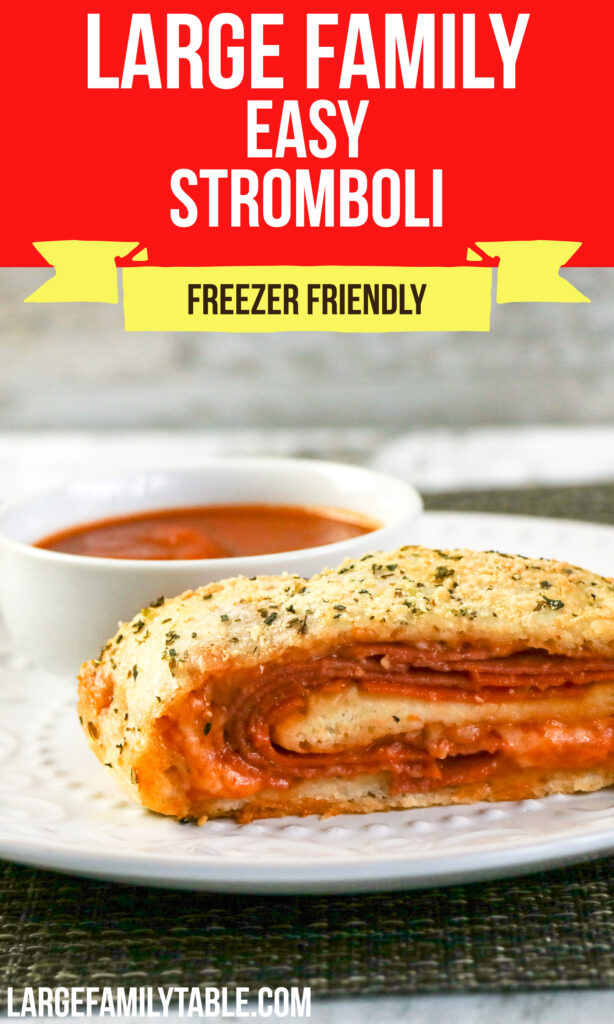 Large Family Easy Stromboli | Quick Lunch or Dinner Idea, Freezer-Friendly