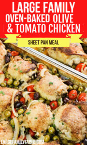 Large Family Oven Baked Olive and Tomato Chicken