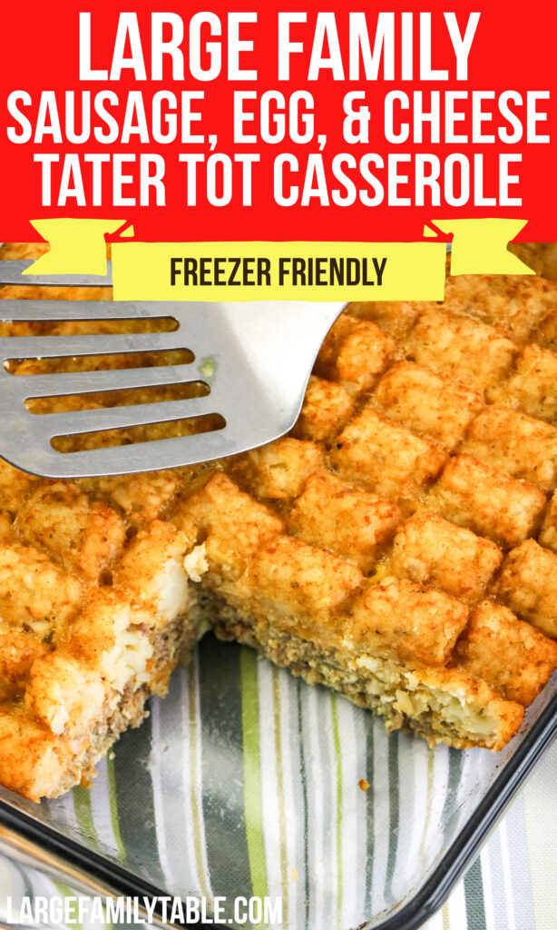 Big Family Sausage, Egg, and Cheese Tater Tot Casserole, Freezer-Friendly