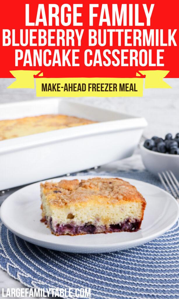 Large Family Blueberry Buttermilk Pancake Casserole   Make-Ahead Freezer Breakfast