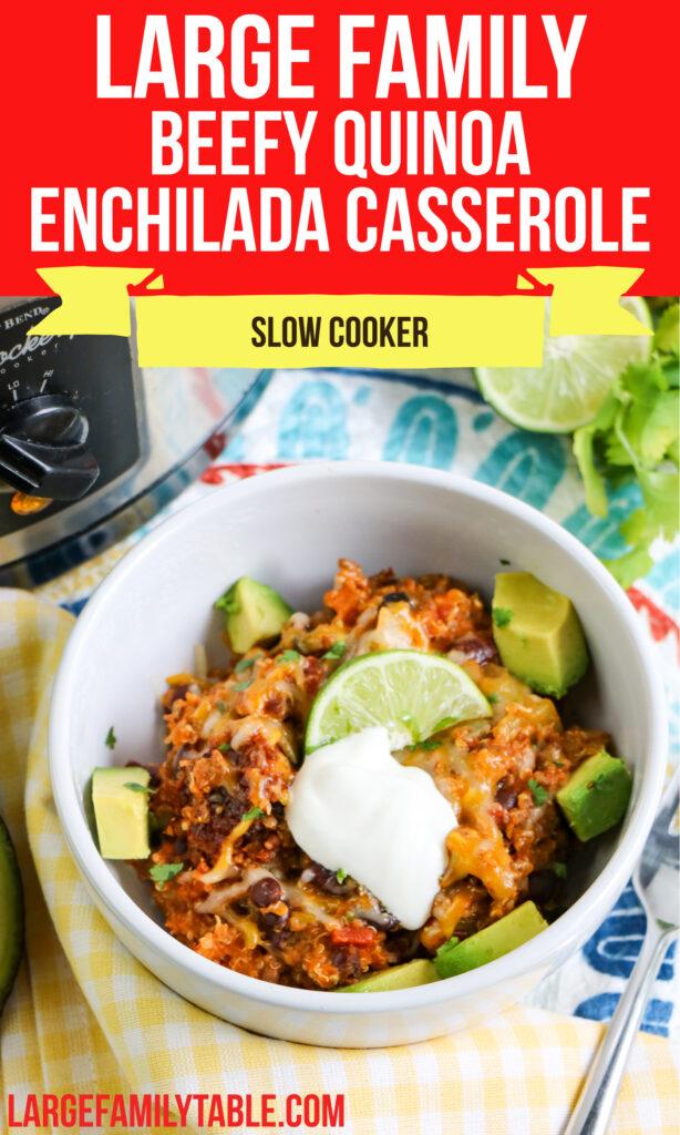 Large Family Slow Cooker Beefy Quinoa Enchilada Casserole