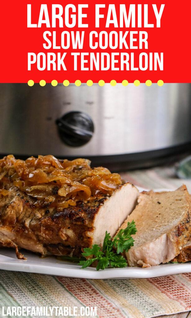 Large Family Slow Cooker Pork Tenderloin