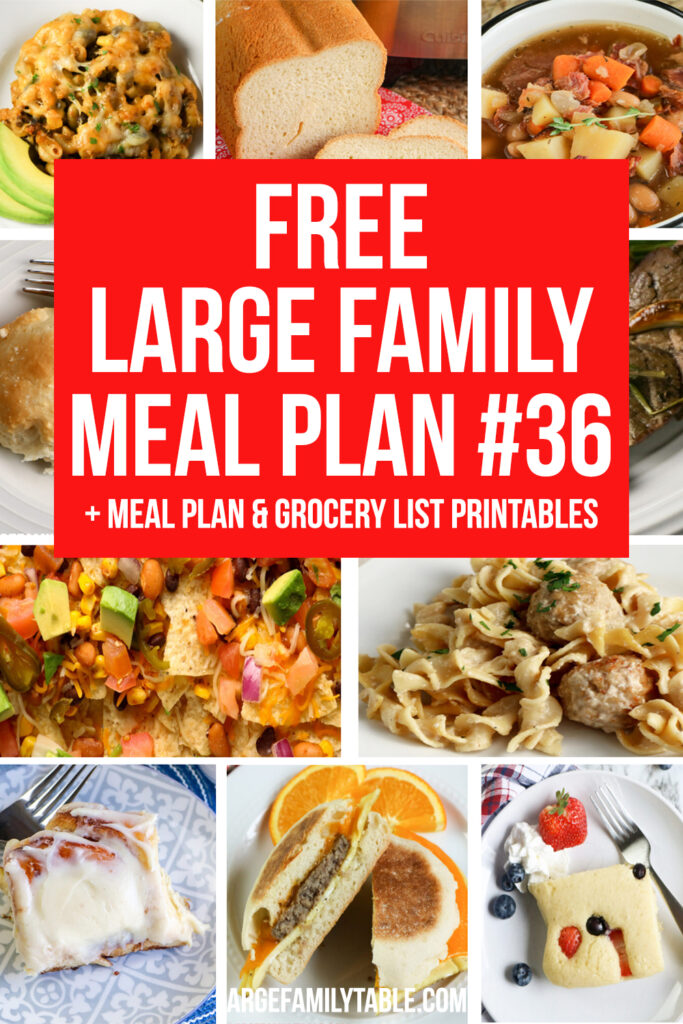 Easy Large Family Meal Plan #36 + FREE Grocery List with Planning Pages for Families on a Budget