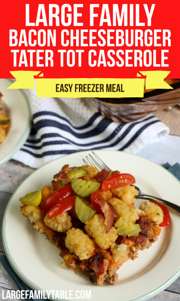 Large Family Bacon Cheeseburger Tater Tot Casserole