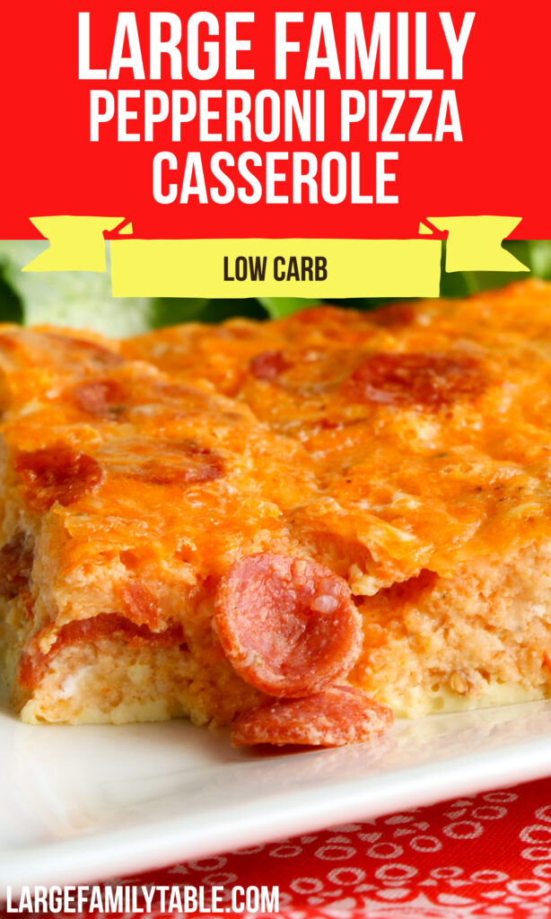 Large Family Low Carb Pepperoni Pizza Casserole | Meatless Option, THM-S, KETO