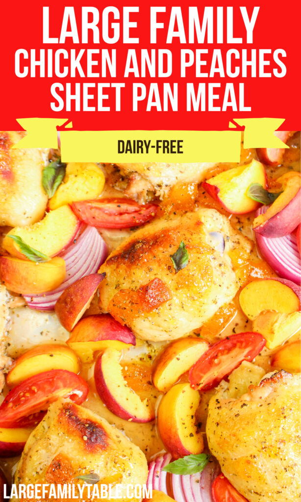 Big Family Chicken and Peaches Sheet Pan Meal   Dairy Free