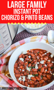 Large Family Instant Pot Chorizo and Pinto beans