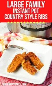 Large Family Instant Pot Country Style Ribs