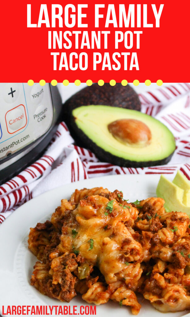 Large Family Instant Pot Taco Pasta | Dairy Free